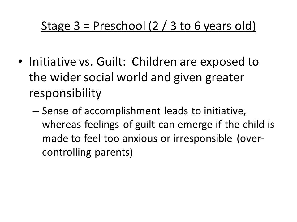 Stage 3 = Preschool (2 / 3 to 6 years old)