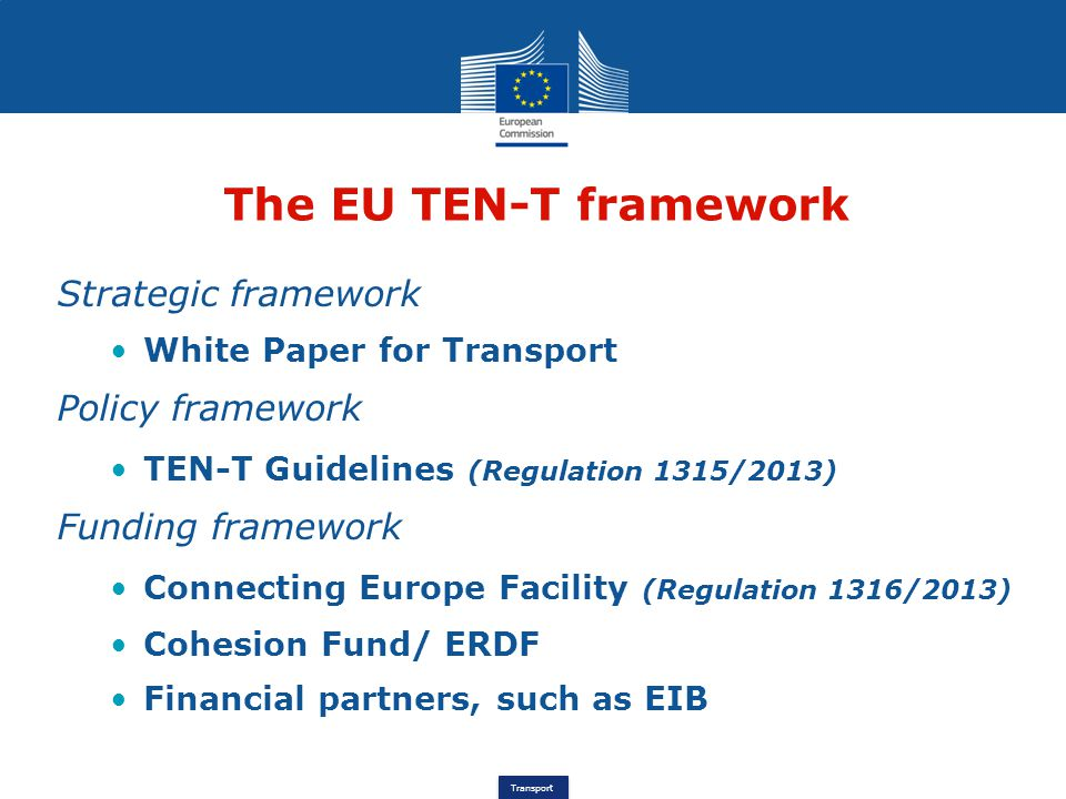 The EU TEN-T framework Strategic framework Policy framework