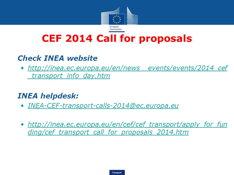 CEF 2014 Call for proposals Check INEA website INEA helpdesk: