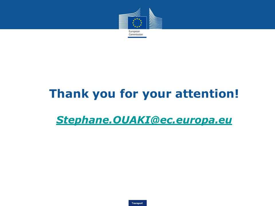 Thank you for your attention! Stephane.OUAKI@ec.europa.eu