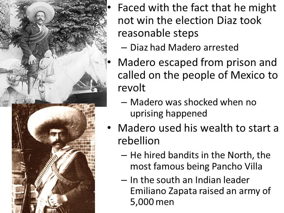 Madero used his wealth to start a rebellion