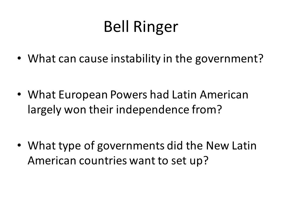 Bell Ringer What can cause instability in the government