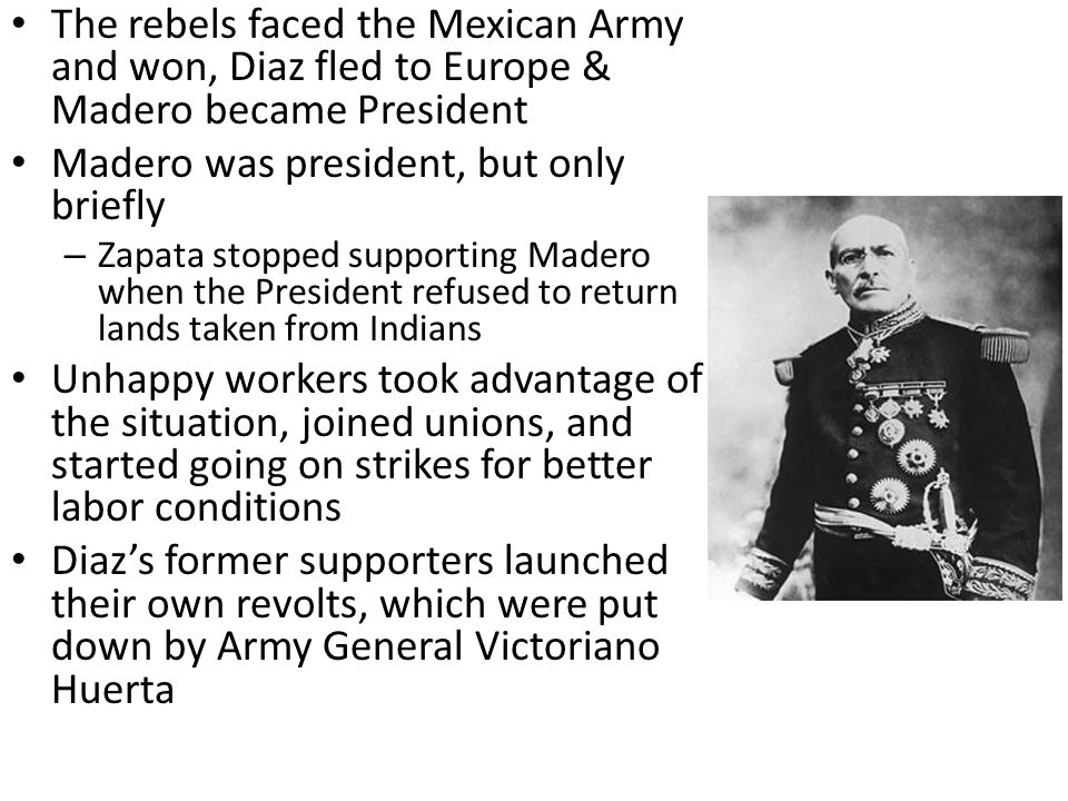 Madero was president, but only briefly