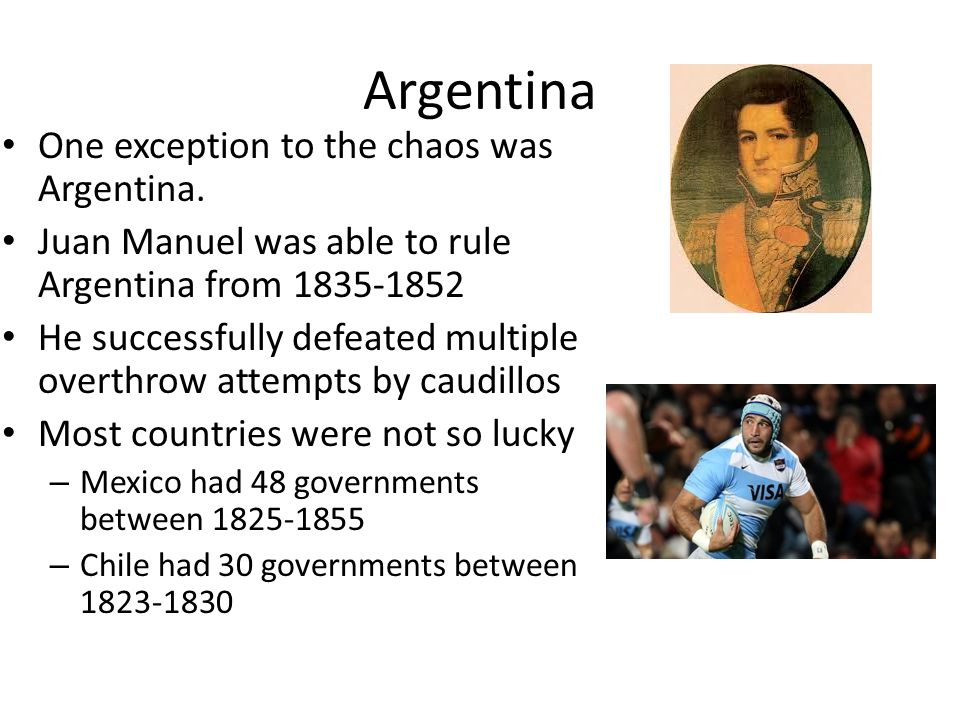 Argentina One exception to the chaos was Argentina.