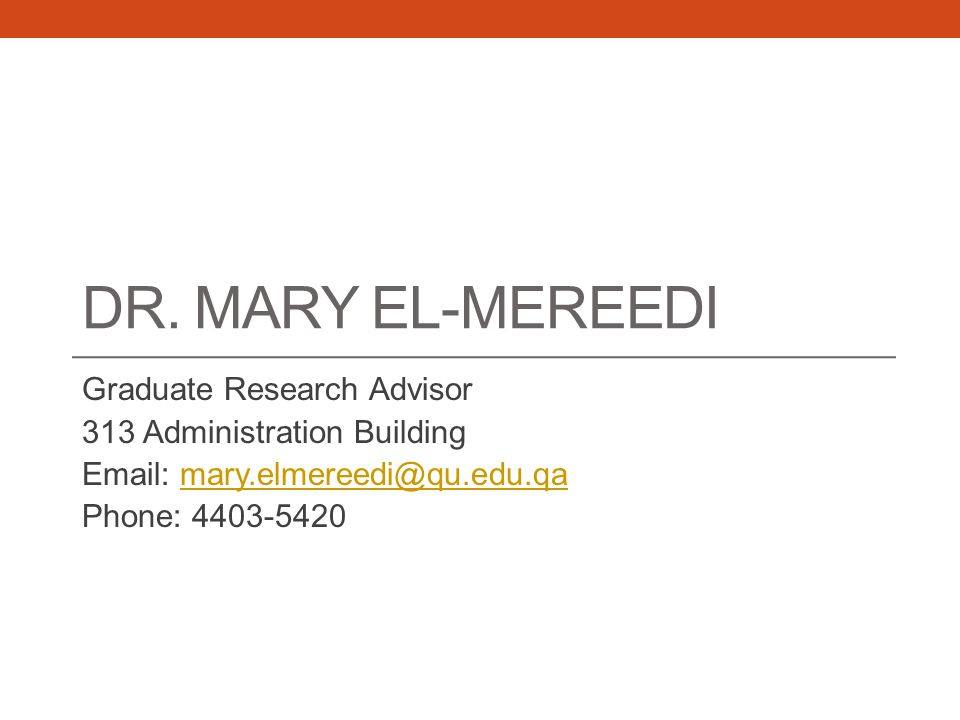 Dr. Mary El-Mereedi Graduate Research Advisor