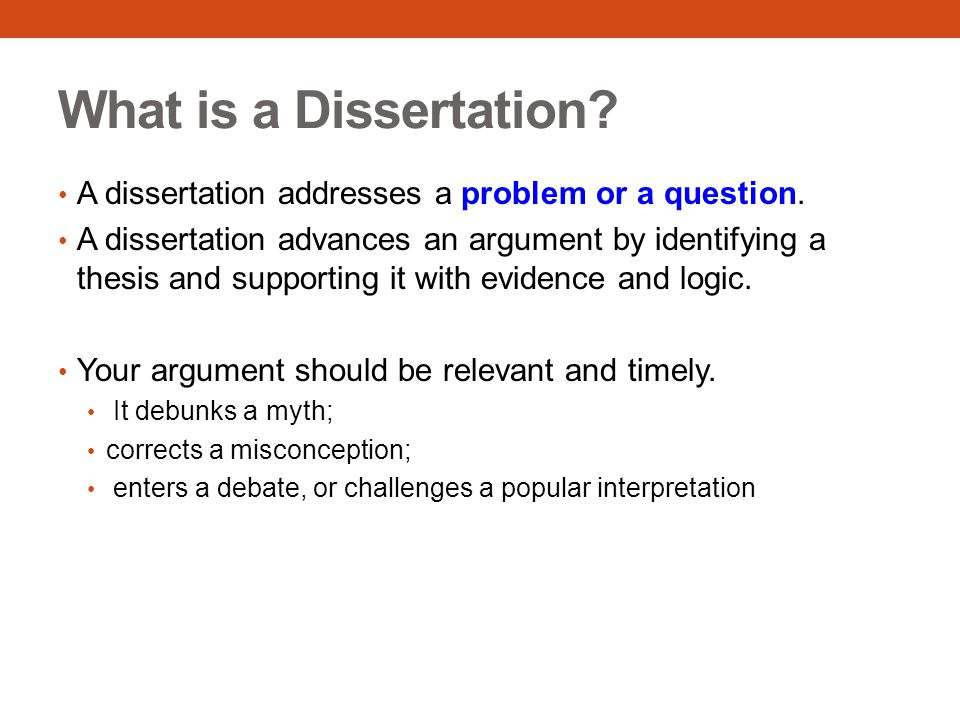What is a Dissertation A dissertation addresses a problem or a question.