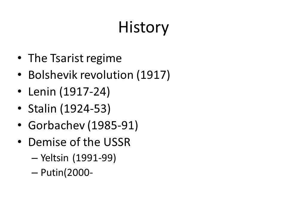 History The Tsarist regime Bolshevik revolution (1917) Lenin (1917-24)