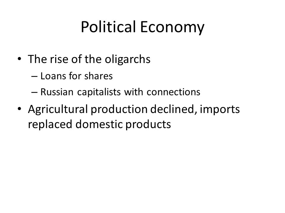 Political Economy The rise of the oligarchs