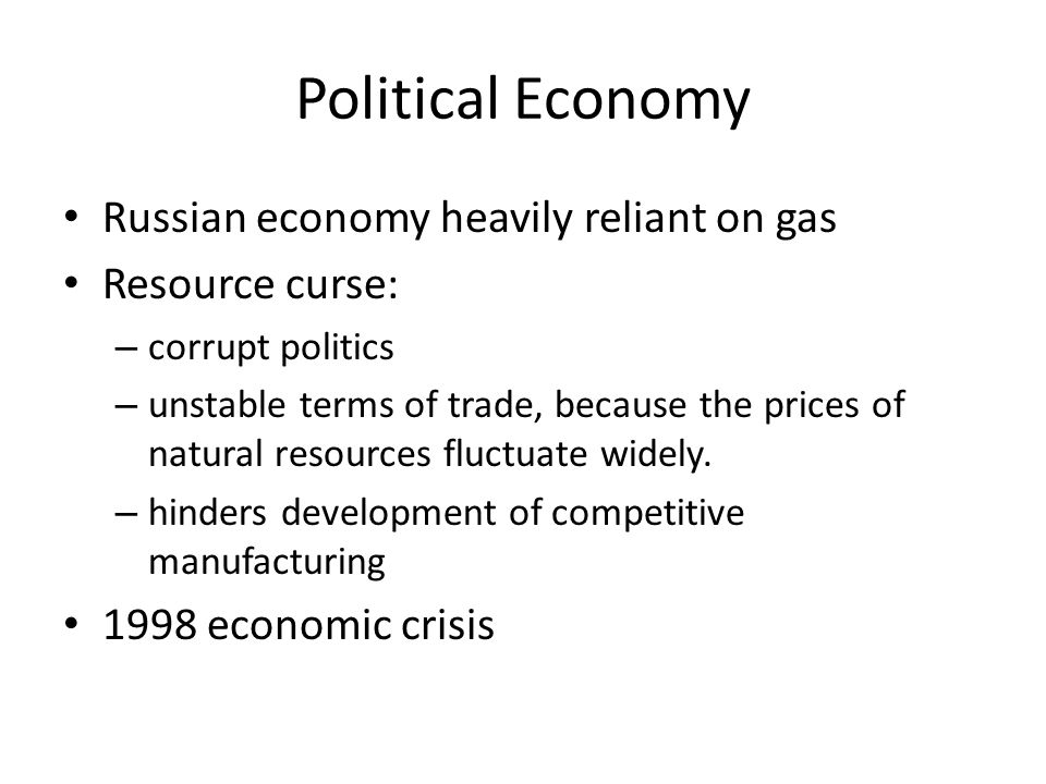 Political Economy Russian economy heavily reliant on gas