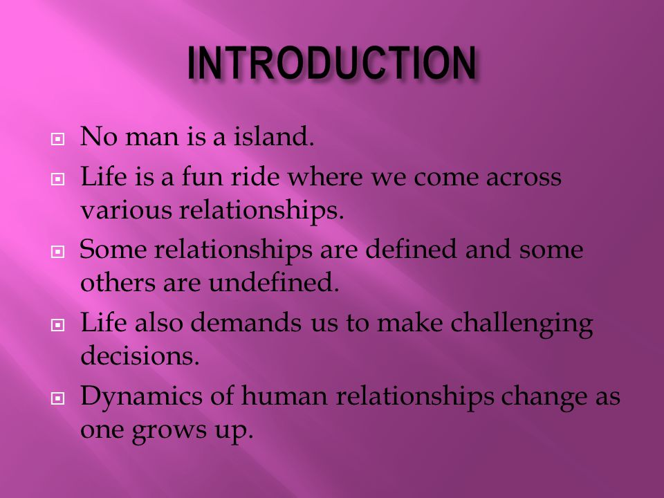 INTRODUCTION No man is a island.