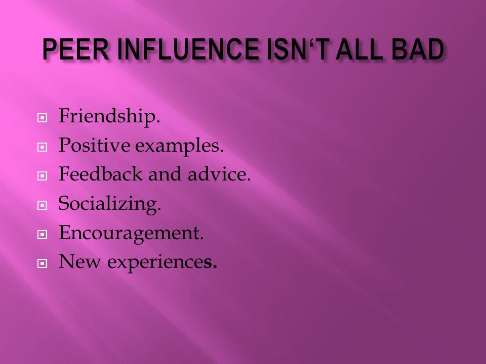 PEER INFLUENCE ISN'T ALL BAD