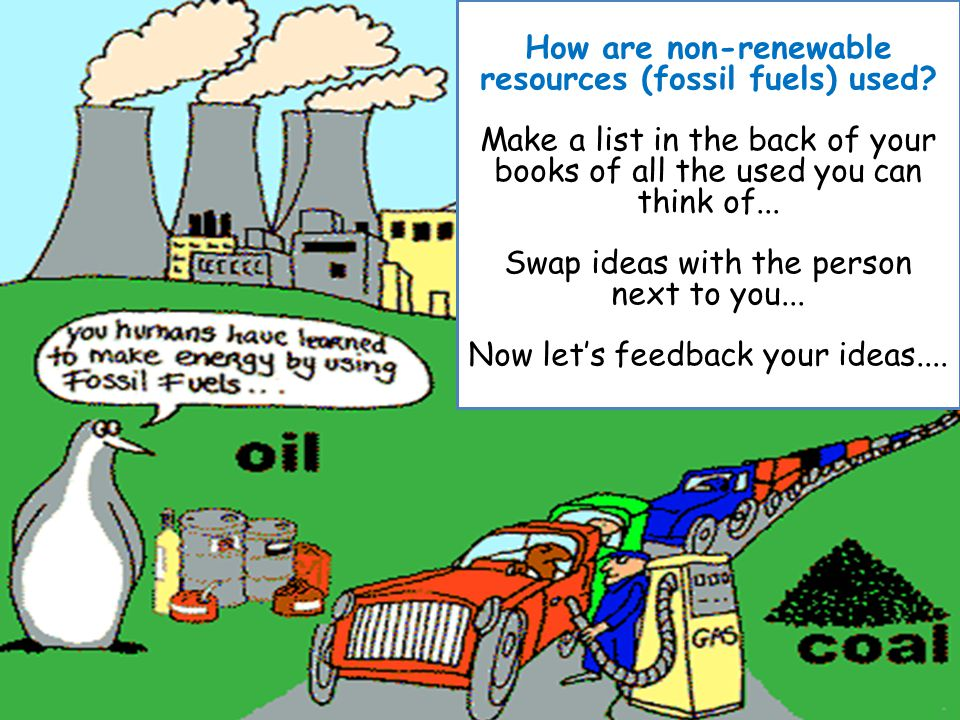 How are non-renewable resources (fossil fuels) used
