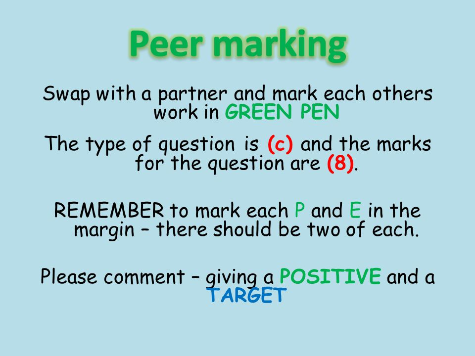 Peer marking Swap with a partner and mark each others work in GREEN PEN. The type of question is (c) and the marks for the question are (8).