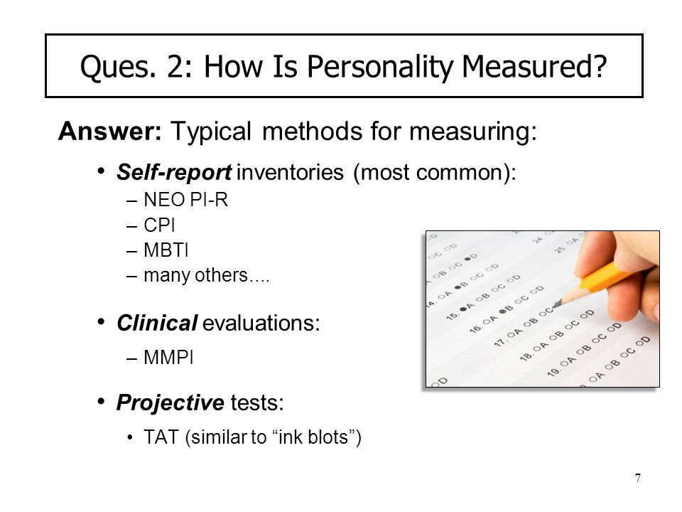 Ques. 2: How Is Personality Measured