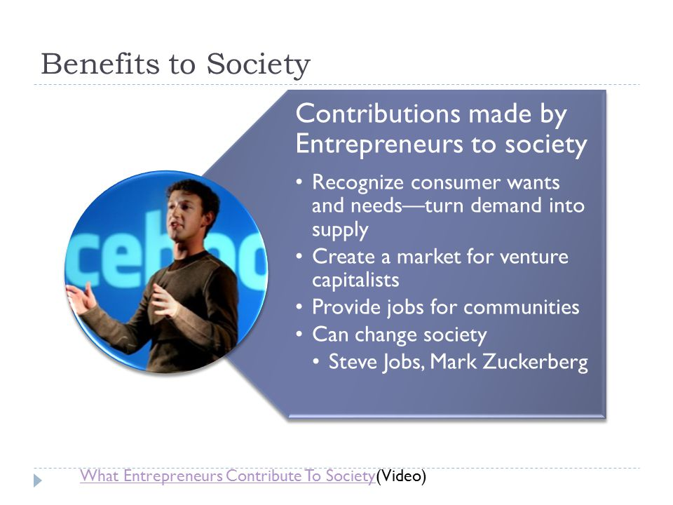 Benefits to Society Contributions made by Entrepreneurs to society