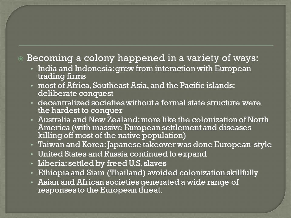 Becoming a colony happened in a variety of ways: