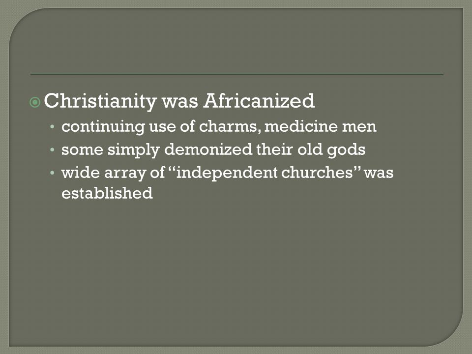 Christianity was Africanized