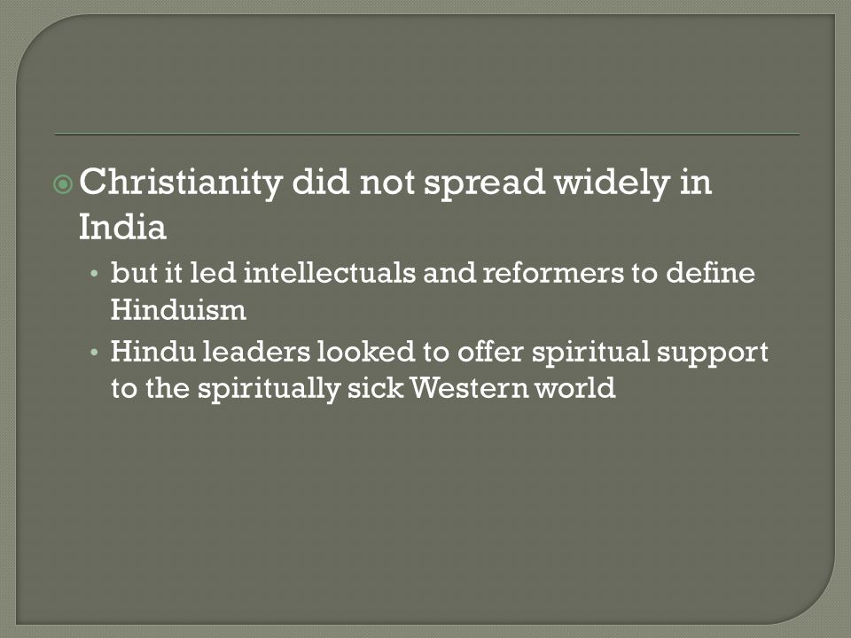 Christianity did not spread widely in India