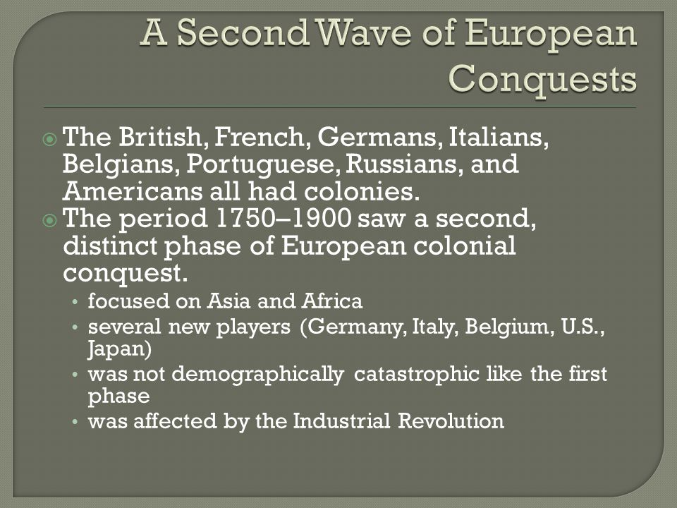 A Second Wave of European Conquests