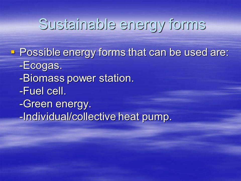 Sustainable energy forms