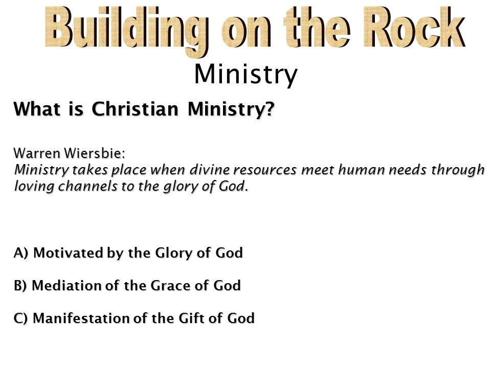 Building on the Rock Ministry What is Christian Ministry