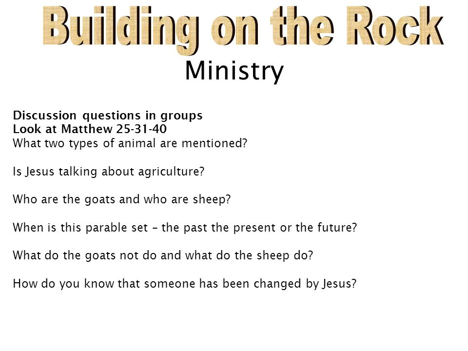 Building on the Rock Ministry Discussion questions in groups