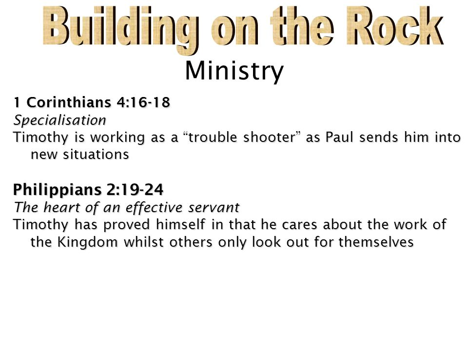 Building on the Rock Ministry Philippians 2:19-24