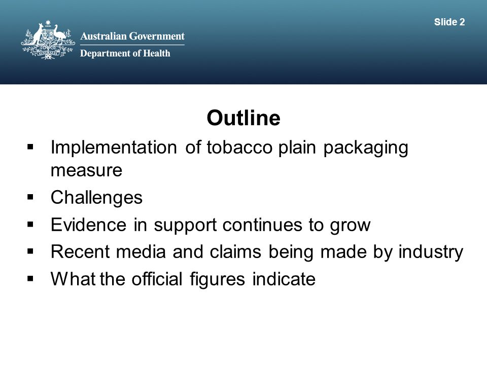 Outline Implementation of tobacco plain packaging measure Challenges