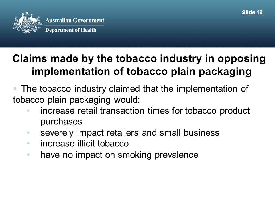 Evaluation of tobacco plain packaging in Australia