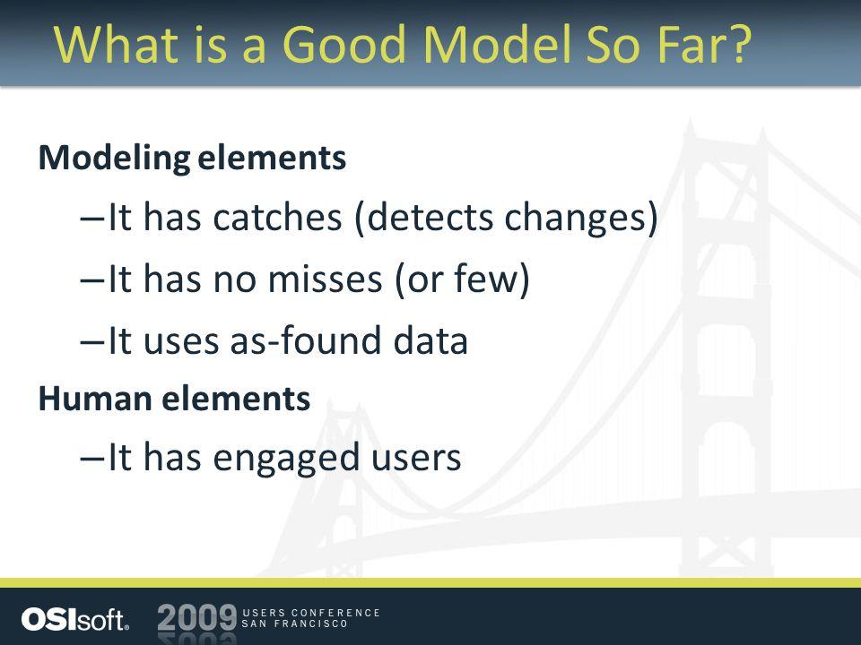What is a Good Model So Far