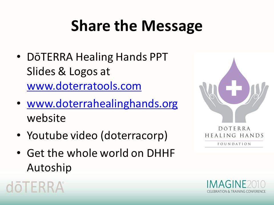 Share the Message DōTERRA Healing Hands PPT Slides & Logos at www.doterratools.com. www.doterrahealinghands.org website.