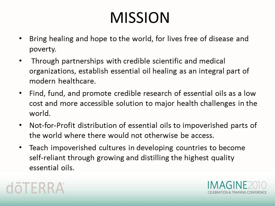 MISSION Bring healing and hope to the world, for lives free of disease and poverty.