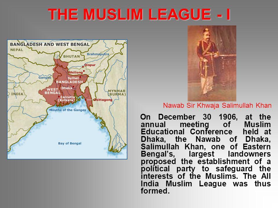 THE MUSLIM LEAGUE - I Nawab Sir Khwaja Salimullah Khan