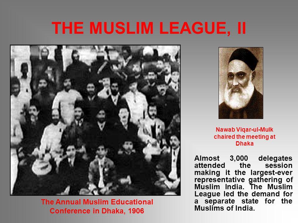 THE MUSLIM LEAGUE, II Nawab Viqar-ul-Mulk chaired the meeting at Dhaka.