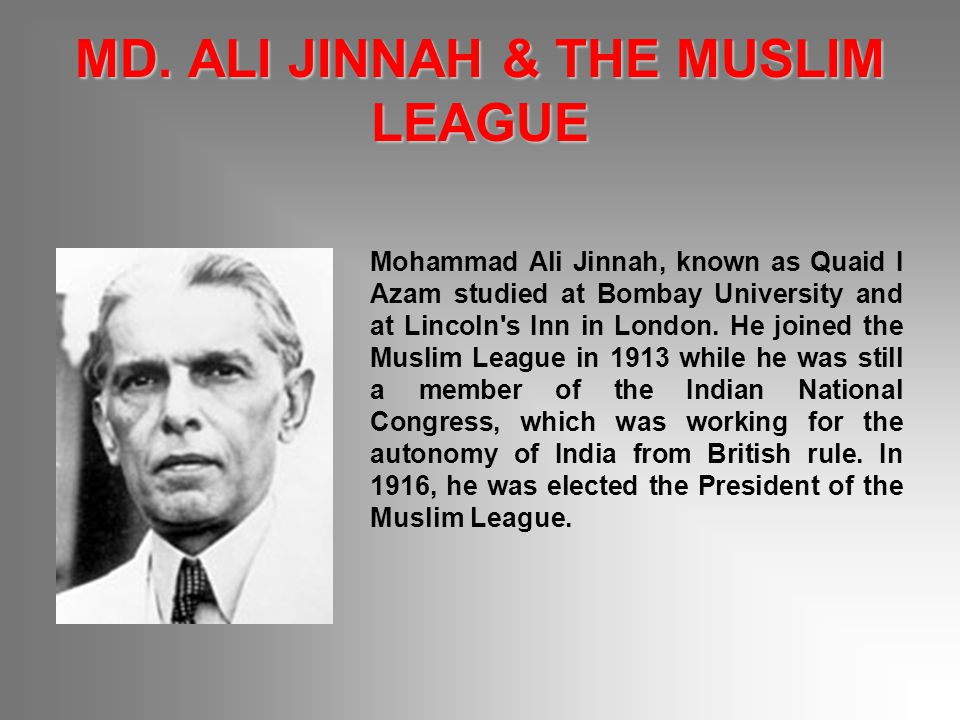 MD. ALI JINNAH & THE MUSLIM LEAGUE