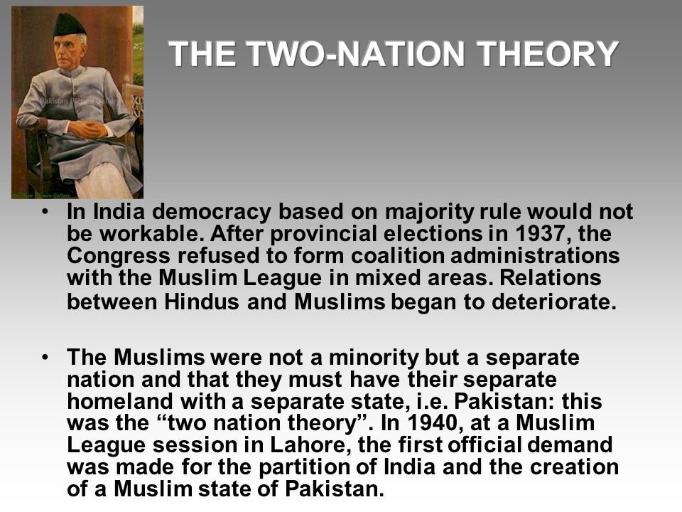 the two nation theory and demand of pakistan Two nation theory   hindi urdu controversy • in 1867,hindus demand that urdu should be written in  ideology of pakistan and two nation theory tr.