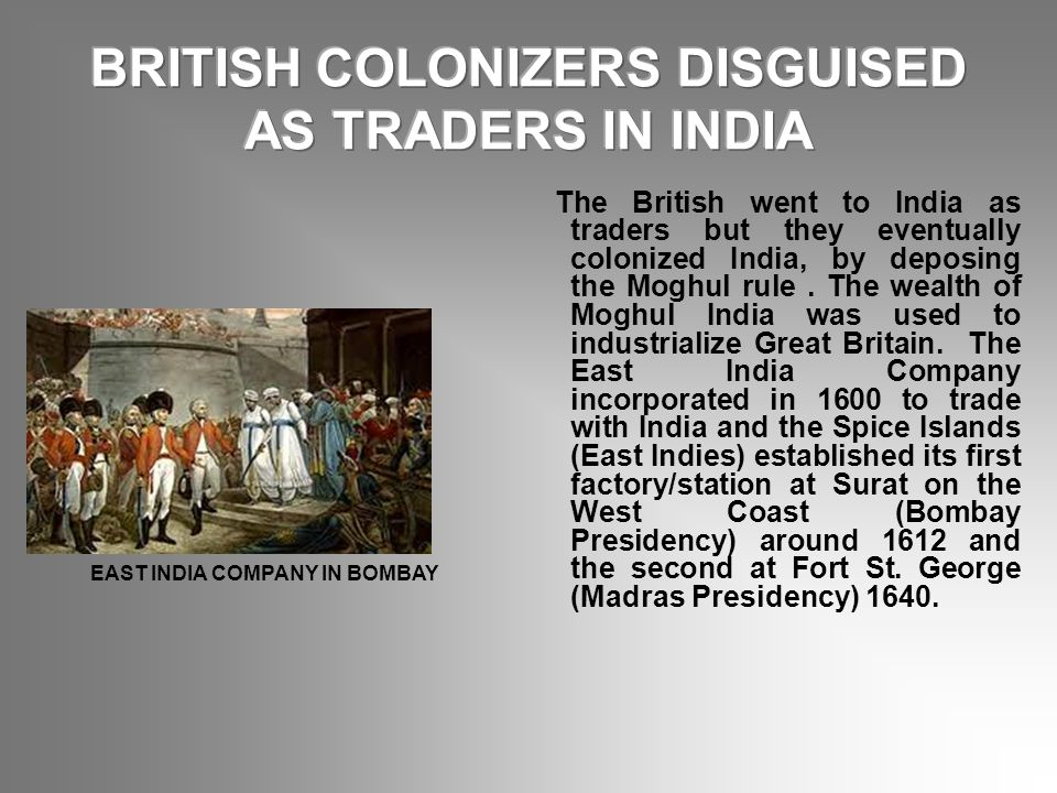 BRITISH COLONIZERS DISGUISED AS TRADERS IN INDIA
