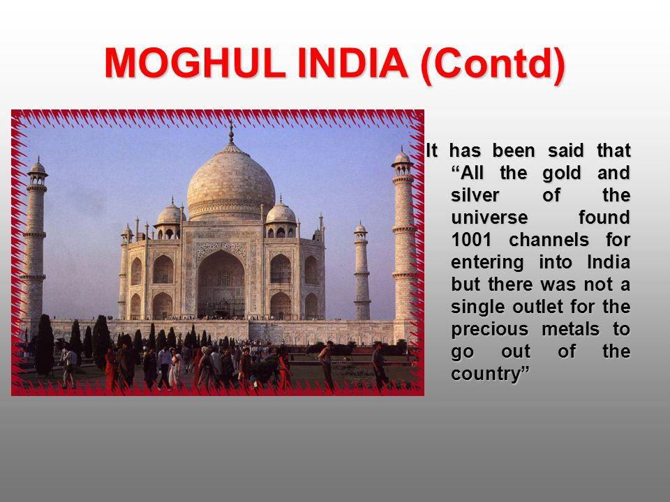 MOGHUL INDIA (Contd)