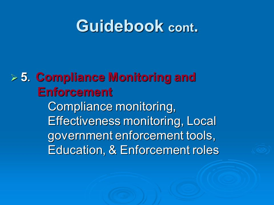 Guidebook cont. Enforcement Compliance monitoring,