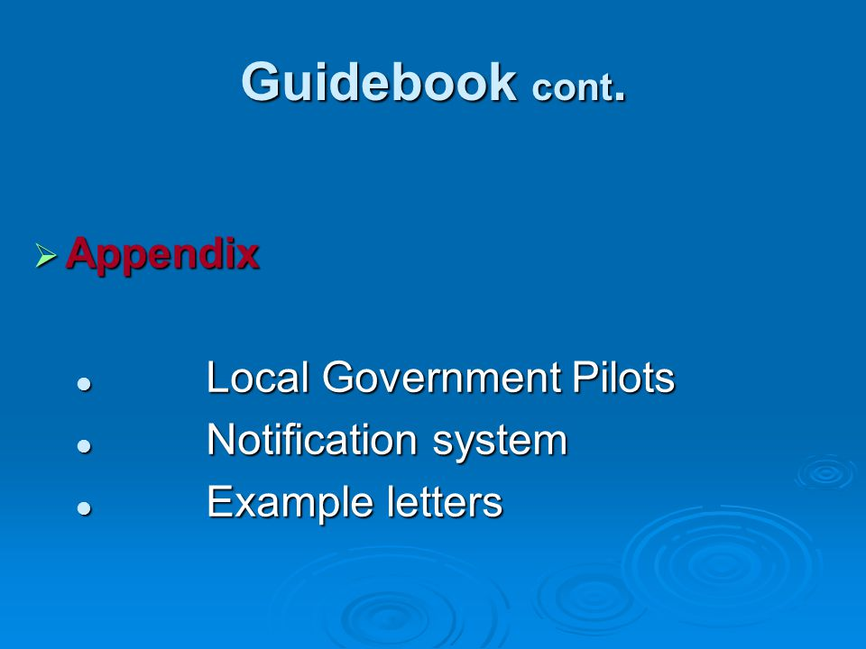 Guidebook cont. Appendix Local Government Pilots Notification system