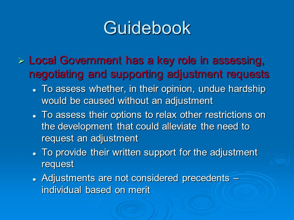 Guidebook Local Government has a key role in assessing, negotiating and supporting adjustment requests.