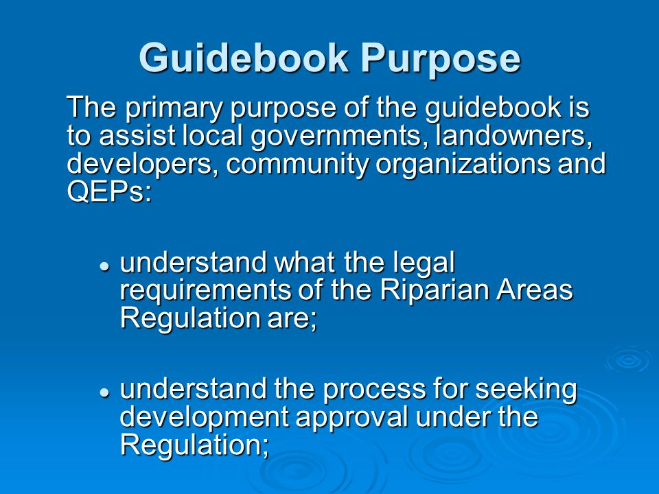 Guidebook Purpose The primary purpose of the guidebook is to assist local governments, landowners, developers, community organizations and QEPs: