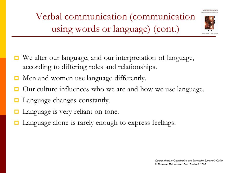 Verbal communication (communication using words or language) (cont.)