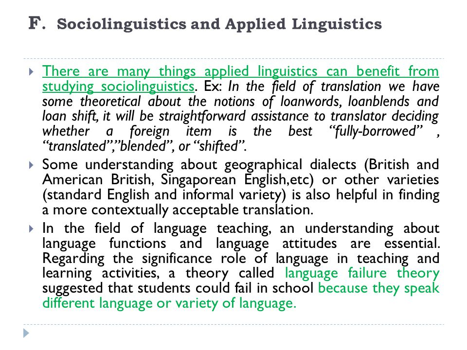 F. Sociolinguistics and Applied Linguistics