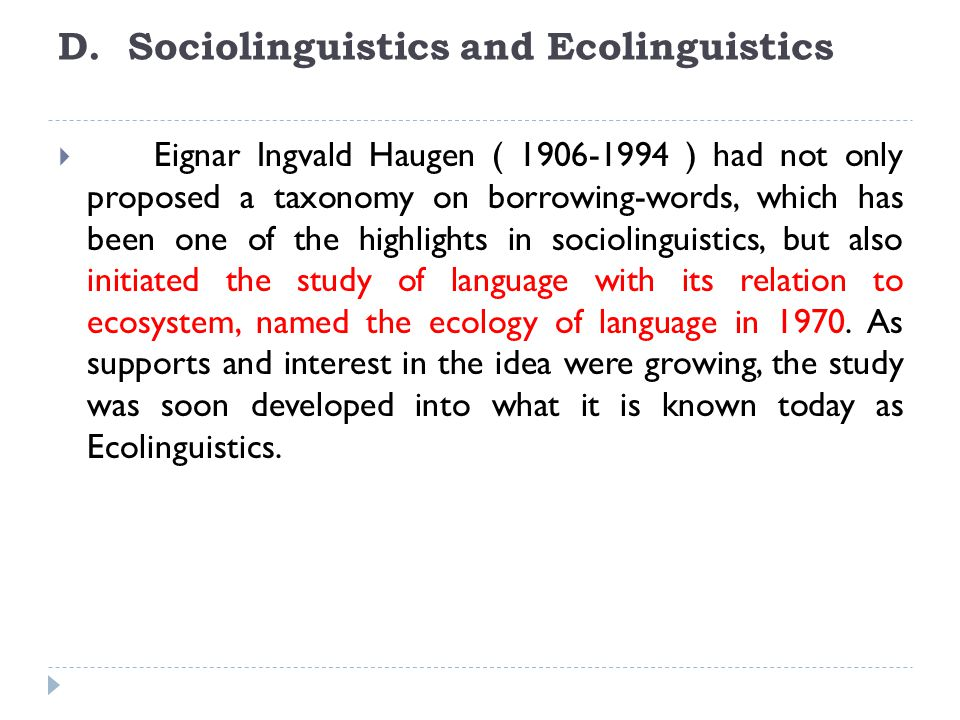 D. Sociolinguistics and Ecolinguistics