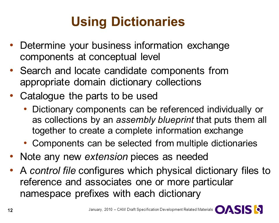 Using Dictionaries Determine your business information exchange components at conceptual level.