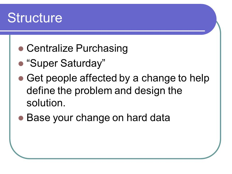 Structure Centralize Purchasing Super Saturday
