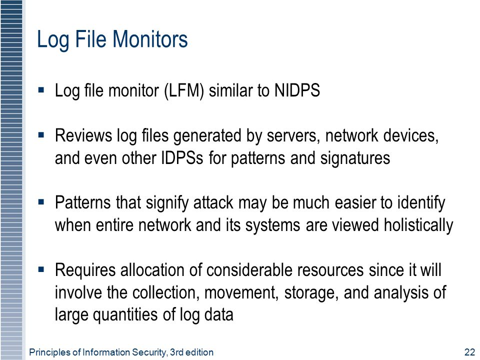 Log File Monitors Log file monitor (LFM) similar to NIDPS