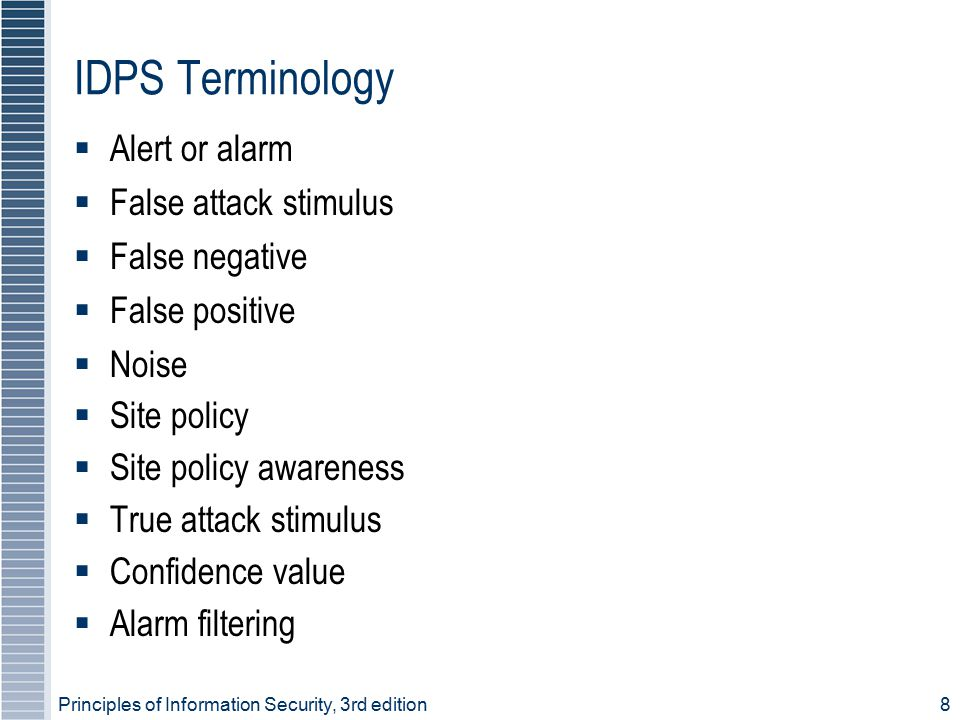 IDPS Terminology Alert or alarm False attack stimulus False negative