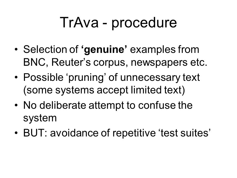 TrAva - procedure Selection of 'genuine' examples from BNC, Reuter's corpus, newspapers etc.